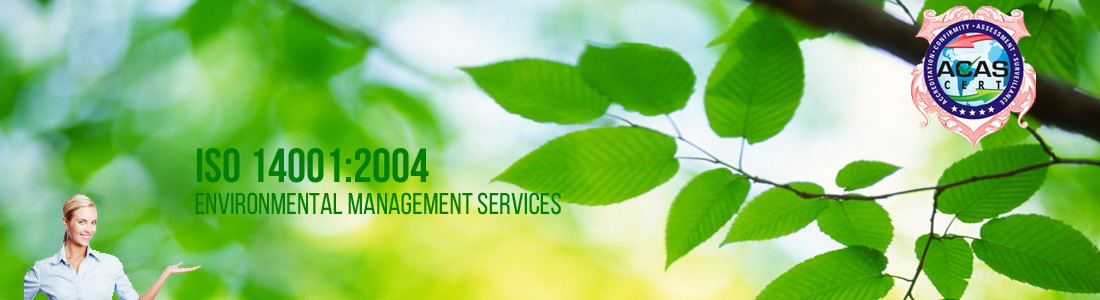 EMS: 14001:2004 (Environmental Management Services)