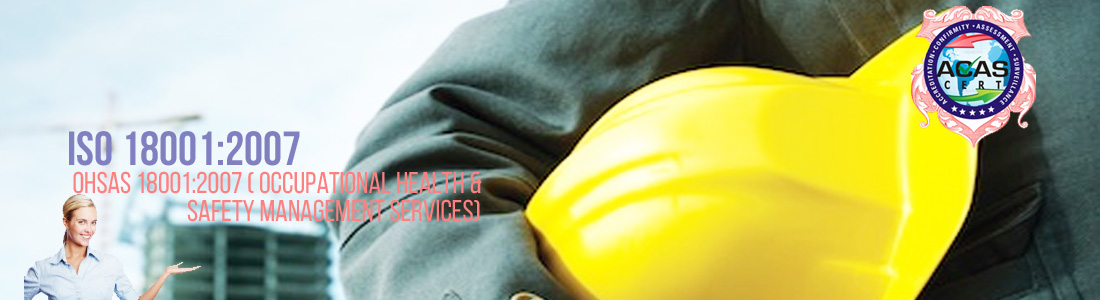 OHSAS 18001:2007 ( Occupational Health & Safety Management Services)